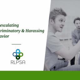 De-escalating Discriminatory & Harassing behavior